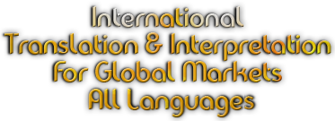 International Translation & Interpretation For Global Markets  All Languages